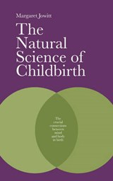 The Natural Science of Childbirth | Margaret Jowitt |