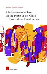The International Law on the Right of the Child to Survival and Development | Khadeija Elsheikh Maghoub |