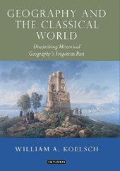 Geography and the Classical World | William A. Koelsch |