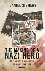 The Making of a Nazi Hero | Daniel Siemens |