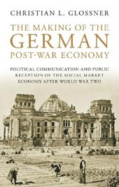 The Making of the German Post-War Economy | Christian L Glossner |
