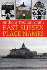 East Sussex Place Names | Anthony Poulton-Smith |