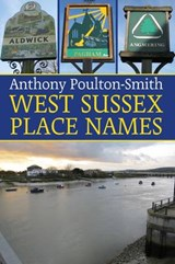 West Sussex Place Names | Anthony Poulton-Smith |