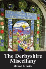 Derbyshire Miscellany | Michael Smith |