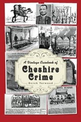 Vintage Casebook of Cheshire Crime | Derek Yarwood |