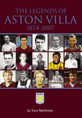 Legends of Aston Villa 1874-2007 | Tony Matthews |