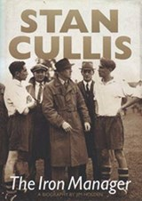 Stan Cullis: The Iron Manager | Jim Holden |