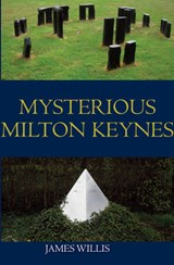 Mysterious Milton Keynes | James Willis |