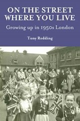 On the Street Where You Live. Growing Up in 1950's London | Tony Tony |