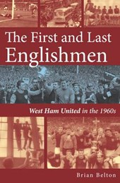 First and Last Englishman. West Ham United in the 1960's