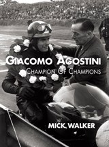 Giacomo Agostini - Champion of Champions | Mick Walker |