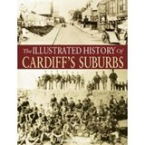 Illustrated History of Cardiff Suburbs | Dennis Morgan |