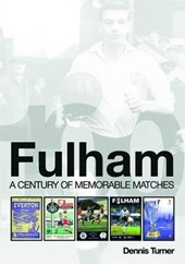 Fulham: A Century of Memorable Matches