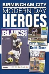 Birmingham City: Modern Day Heroes | Keith Dixon |