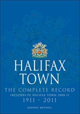 Halifax Town: The Complete Record | Johnny Meynell |