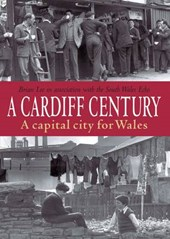 Cardiff Century: A Capital City for Wales