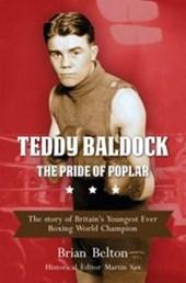 Teddy Baldock - The Pride of Poplar