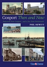 Gosport: Then and Now | Phil Hewitt |
