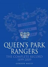 Queen's Park Rangers: The Complete Record | Gordon Macey |
