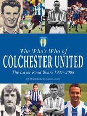 Who's Who of Colchester United - The Layer Road Years