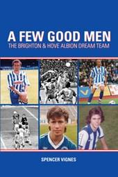 Few Good Men: Brighton and Hove Albion Dream Team