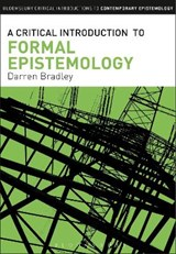 A Critical Introduction to Formal Epistemology | BRADLEY,  Darren |