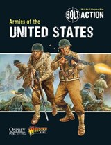 Bolt Action: Armies of the United States | Warlord Games ; Massimo Torriani |