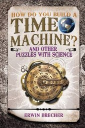 How Do You Build a Time Machine?