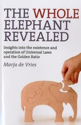 The Whole Elephant Revealed | Marja De Vries |