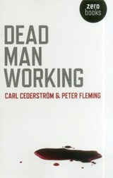 Dead Man Working | Cederstrom, Carl ; Fleming, Peter |