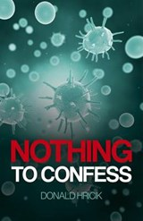 Nothing to Confess | Hricik, Donald, M.D. |