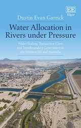 Water Allocation in Rivers Under Pressure | Dustin Garrick |