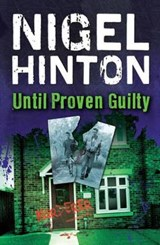 Until Proven Guilty | Nigel Hinton |