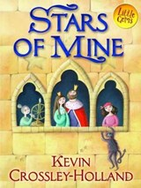 Stars of Mine | Kevin Crossley-Holland |