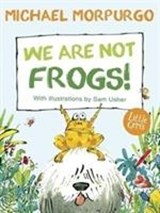 We are not frogs! | Michael Morpurgo |