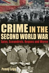 Crime in the Second World War | Penny Legg |