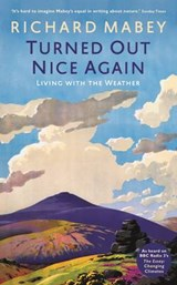 Turned Out Nice Again | Richard Mabey |