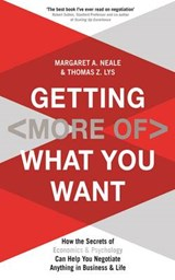 Getting (More of) What You Want | Margaret A. Neale |