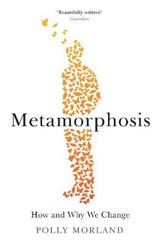 Metamorphosis | Polly Morland |