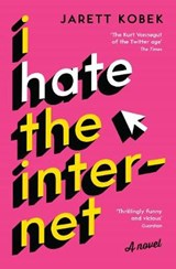 I hate the internet | Jarett Kobek |