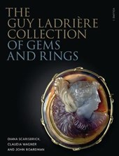 The Guy Ladrière Collection of Gems and Rings | Scarisbrick, Diana ; Wagner, Claudia ; Boardman, John |
