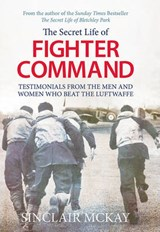 The Secret Life of Fighter Command | Sinclair McKay |