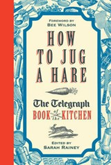 How to Jug a Hare | Sarah Rainey |