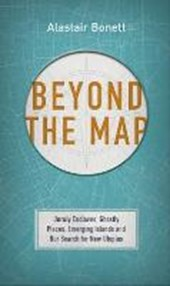 Beyond the Map  (from the author of Off the Map) | Alastair Bonnett |