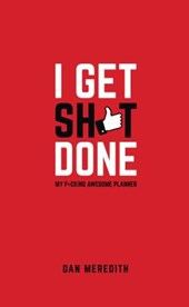 I Get Sh*t Done
