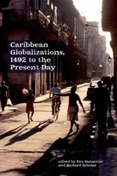 Caribbean Globalizations, 1492 to the Present Day