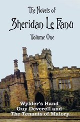 The Novels of Sheridan Le Fanu, Volume One, Including (Complete and Unabridged | Sheridan Le Fanu |