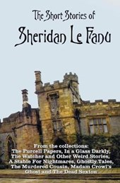 The Short Stories of Sheridan Le Fanu, Including (Complete and Unabridged)