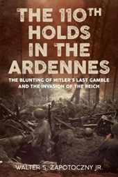 The 110th Holds in the Ardennes | Zapotoczny, Walter S., Jr. |