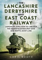 Lancashire Derbyshire and East Coast Railway | Chris Booth |